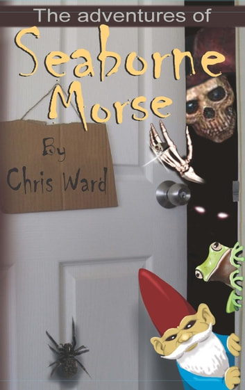The Adventures of Seaborne Morse ebook by Chris Ward