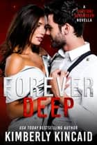 Forever Deep - A Station Seventeen Wedding Novella ebook by