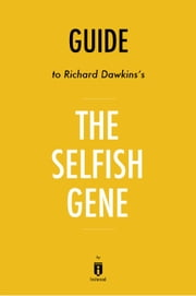 Guide to Richard Dawkins's The Selfish Gene by Instaread ebook by Instaread