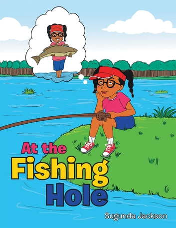 At the Fishing Hole ebook by Sugunda Jackson