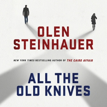 All the Old Knives - A Novel audiobook by Olen Steinhauer