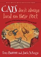 Cats Don't Always Land On Their Feet: Hundreds Of Fascinating Facts From The Cat World ebook by Erin Barrett, Jack Mingo