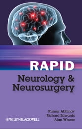 Rapid Neurology and Neurosurgery ebook by Kumar Abhinav,Richard Edwards,Alan Whone