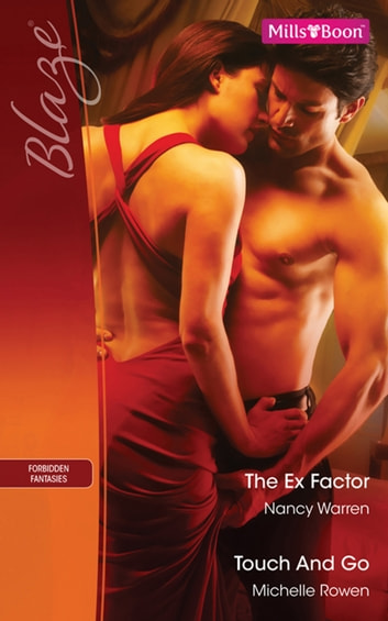 The Ex Factor/Touch And Go ebook by Nancy Warren,Michelle Rowen