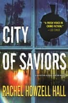 City of Saviors - A Detective Elouise Norton Novel ebook by Rachel Howzell Hall