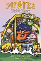 Pirates Drive Buses ebook by Christopher Morgan, Neil Curtis