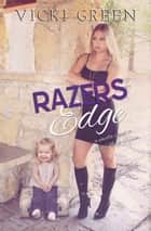 Razers Edge ebook by Vicki Green