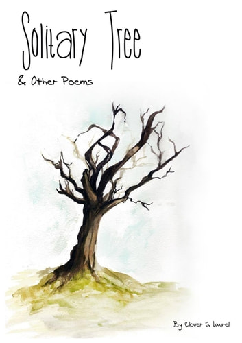 Solitary Tree and other poems ebook by Clover S. Laurel