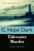 Tidewater Murder ebook by C. Hope Clark