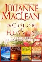 The Color of Heaven Series Boxed Set - Holiday Edition ebook by Julianne MacLean