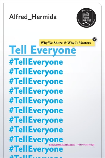 Tell Everyone - Why We Share and Why It Matters ebook by Alfred Hermida