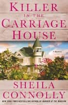Killer in the Carriage House - A Victorian Village Mystery ebook by Sheila Connolly