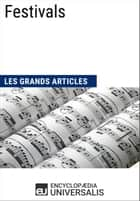 Festivals - Les Grands Articles d'Universalis eBook by Encyclopaedia Universalis
