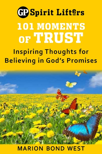 101 Moments of Trust - Inspiring Thoughts for Believing in God's Promises ebook by Marion Bond West