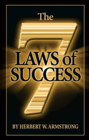 The Seven Laws of Success ebook by Herbert W. Armstrong,Philadelphia Church of God