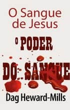 O Poder do Sangue ebook by Dag Heward-Mills