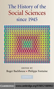 The History of the Social Sciences Since 1945 ebook by Backhouse, Roger E.