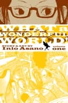 What a Wonderful World!, Vol. 1 ebook by Inio Asano, Inio Asano