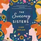 The Sweeney Sisters - A Novel audiobook by Lian Dolan