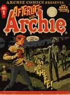Afterlife With Archie Magazine #1 ebook by Roberto Aguirre-Sacasa, Francesco Francavilla, Jack Morelli