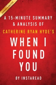 Summary of When I Found You - by Catherine Ryan Hyde | Includes Analysis ebook by Instaread Summaries