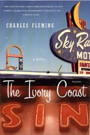 The Ivory Coast - A Novel ebook by Charles Fleming