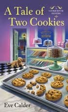 A Tale of Two Cookies - A Cookie House Mystery ebook by