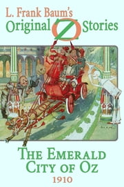 The Emerald City of Oz - Original Oz Stories 1910 ebook by L. Frank Baum