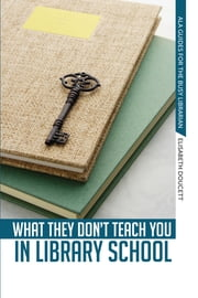 What They Don't Teach You in Library School ebook by Elisabeth Doucett