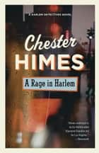 A Rage in Harlem ebook by Chester Himes