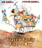 The Frazzle Family Finds a Way ebook by Ann Bonwill, Stephen Gammell