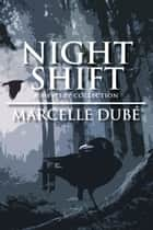 Night Shift: A Mystery Collection ebook by Marcelle Dubé