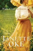 When Comes the Spring (Canadian West Book #2) ebook by