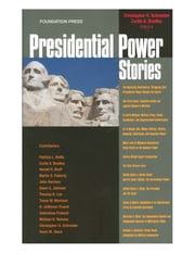 Presidential Power Stories ebook by Christopher Schroeder,Curtis Bradley