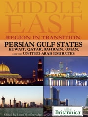 Persian Gulf States - Kuwait, Qatar, Bahrain, Oman, and the United Arab Emirates ebook by Britannica Educational Publishing,Etheredge,Laura