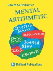 How to be Brilliant at Mental Arithmetic - How to be Brilliant at Mental Arithmetic ebook by Beryl Webber