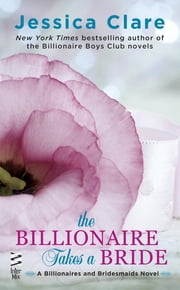 The Billionaire Takes a Bride ebook by Jessica Clare