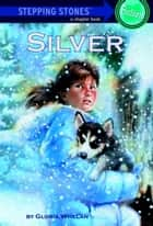 Silver ebook by Gloria Whelan