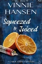 Squeezed & Juiced e-bok by Vinnie Hansen