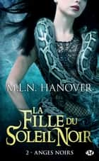 Anges Noirs ebook by M.L.N. Hanover