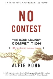 No Contest - The Case Against Competition ebook by Alfie Kohn