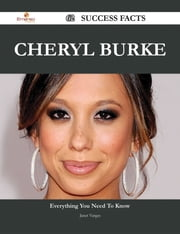 Cheryl Burke 62 Success Facts - Everything you need to know about Cheryl Burke ebook by Janet Vargas