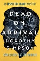 Dead on Arrival ebook by Dorothy Simpson