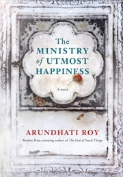 The Ministry of Utmost Happiness ebook by Arundhati Roy