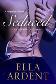 Seduced - Episode 1 ebook by Ella Ardent