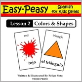 Spanish Lesson 2: Colors & Shapes ebook by Felipe Soto