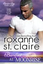 Barefoot at Moonrise Ebook di Roxanne St. Claire