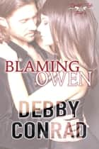 Blaming Owen - The Crystal Lake series, #5 ebook by DEBBY CONRAD
