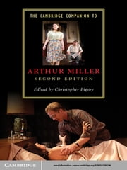 The Cambridge Companion to Arthur Miller ebook by Christopher Bigsby