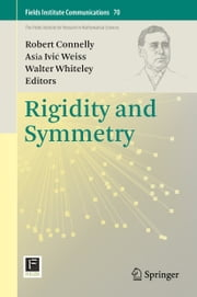 Rigidity and Symmetry ebook by Robert Connelly,Asia Ivić Weiss,Walter Whiteley